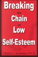 Breaking the Chain of Low Self Esteem