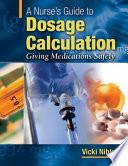 A Nurse s Guide to Dosage Calculation