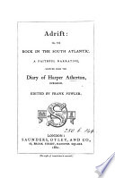 Adrift  or  The rock in the south Atlantic  written from the diary of H  Atherton  ed   really written  by F  Fowler