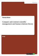Compare and Contrast Scientific Management and Human Relations Theory