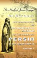 An Account of the Transactions of His Majesty's Mission to the Court of Persia, in the Years 1807-11: To Which Is Appended a Brief History of Wahauby