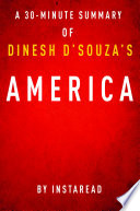 America by Dinesh D'Souza - A 30-minute Instaread Summary