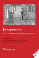 Innenräume in der Literatur des deutschen Mittelalters