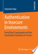 Authentication In Insecure Environments : one hand, users cannot trust their devices and...