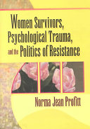 Women survivors  psychological trauma  and the politics of resistance