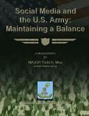 Social Media and the U  S  Army  Maintaining a Balance