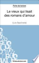 Le Vieux Qui Lisait Des Romans D Amour De Luis Sep Lveda Fiche De Lecture