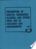 Prevention of Mental Disorders  Alcohol  and Other Drug Use in Children and Adolescents