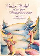 Fuchs Stichel und der gro  e Weihnachtswunsch