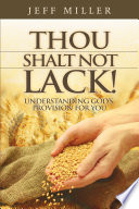 Thou Shalt Not Lack! Understanding God's Provision for You