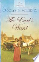 The Earl's Ward : ruin, the earl of lucashire dutifully takes...