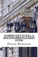 Harper Lee's to Kill a Mockingbirdteacher's Guide