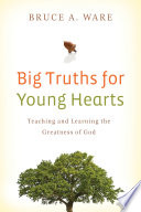 Big Truths For Young Hearts