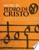 Music by Pedro de Cristo  c  1550 1618