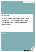 Das Unbehagen der Geschlechter  von Judith Butler und  Queer Studies  von Sabine Hark  Gemeinsame schriftliche Besprechung