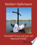 Düsseldorf kreuz und quer mit Raymund Hinkel