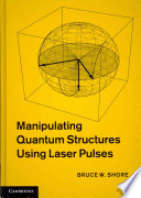 Manipulating Quantum Structures Using Laser Pulses Quantum Structure Of Individual Atoms And