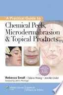 a practical guide to chemical peels microdermabrasion topical products