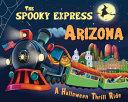The Spooky Express Arizona