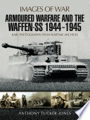 Armoured Warfare and the Waffen SS 1944 1945