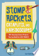 Stomp Rockets  Catapults  and Kaleidoscopes