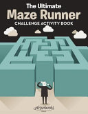 The Ultimate Maze Runner Challenge Activity Book