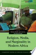 Religion, Media, and Marginality in Modern Africa Drawn To Study The Profuse And Creative