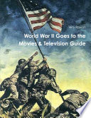 WOrld War II Goes to the Movies & Television Guide