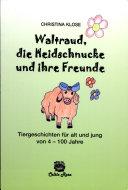 Waltraud, die Heidschnucke und ihre Freunde