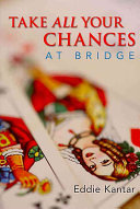Take All Your Chances At Bridge : as declarer is not easy. in this title...