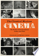 The Classical Mexican Cinema : the most successful latin american cinema and the...