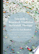 Towards A Research Tradition In Gestalt Therapy : a field which is still...