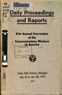Daily Proceedings and Reports, ... Annual Convention of the Communications Workers of America