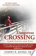 Dangerous Crossing Look Listen And Live