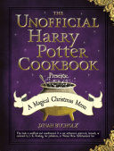 The Unofficial Harry Potter Cookbook Presents: A Magical Christmas Menu Book
