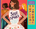 She Spoke : the world, gives readers the opportunity to...