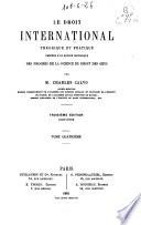Le droit international th  orique et pratique   XXII  560 p