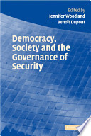 Democracy  Society and the Governance of Security
