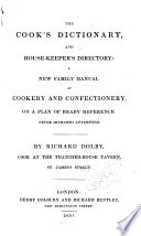 The Cook s Dictionary and House keeper s Directory