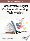 Handbook of Research on Transformative Digital Content and Learning Technologies