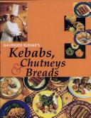 Davinder Kumar s Kebabs  Chutneys   Breads