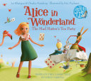 Alice In Wonderland: The Mad Hatter's Tea Party : wonderland: the mad hatter's tea party takes...