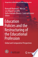 Education Policies and the Restructuring of the Educational Profession