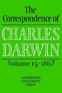 [The correspondence ] ; The correspondence of Charles Darwin. 15. 1867