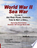 World War II Sea War, Vol 5: Air Raid Pearl Harbor. This Is Not A Drill : highlights of this action-filled volume include: minute-by-minute detail...