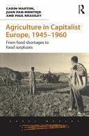 Ebook Agriculture in Capitalist Europe, 19451960 Epub Carin Martiin,Juan Pan-Montojo,Paul Brassley Apps Read Mobile