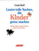 LAUTER TOLLE SACHEN/BASTELN SPIELEN