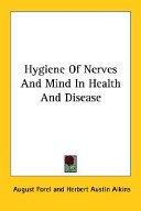 Hygiene of Nerves and Mind in Health and Disease