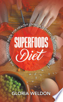 Superfoods Diet The Superfoods Book For Healthy Living Powerful Superfoods Recipes