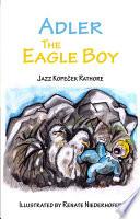 Adler the Eagle Boy
